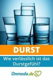 Durst: Wann ist dieses lebensnotwendige Signal krankhaft? – Onmeda.de