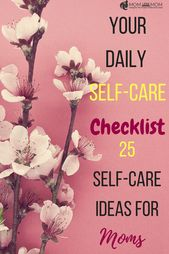Your Daily Self-Care Checklist in 30 minutes or Under! #selfcare – Self Help