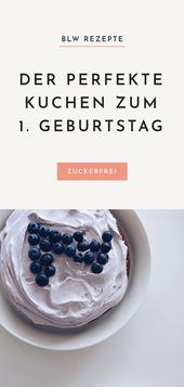 BLW Rezepte: Der perfekte Kuchen zum 1. Geburtstag – Familienküche – Rezepte für die ganze Familie