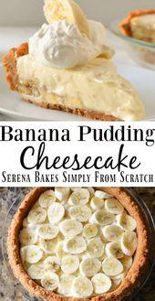 Bananenpudding Käsekuchen | Serena backt einfach von Grund auf neu