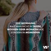 Visual Statements® Sie bauen keine Beziehung in Tagen, Wochen oder Monaten auf …   – Liebe // VISUAL STATEMENTS®