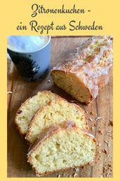 Zitronenkuchen aus Schweden: Schnelles Kuchenrezept zum Wochenende – Meine Blog Posts