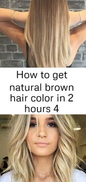How to get natural brown hair color in 2 hours 4