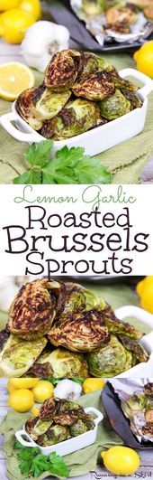 Healthy Lemon Roasted Brussel Sprouts with Garlic   – yummy for the tummy