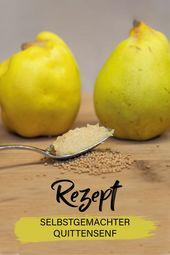 Quittensenf selber machen – Kräuterkellerrezepte   – Alles rund ums Frühstück – Gruppenboard