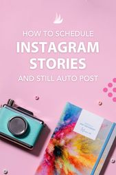 How you can Schedule Instagram Tales and Nonetheless Auto Publish