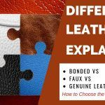 Bonded Vs Faux Vs Genuine Leather All You Need To Know Genuine Leather Faux Genuine