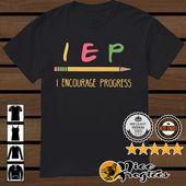 Pencil IEP I Encourage Progress particular schooling instructor shirt, hoodie