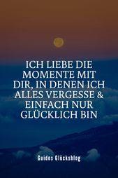 Ich liebe die Momente mit dir, in denen ich alles vergesse und einfach nur glücklich bin …   – Deutsch Liebesgedichte