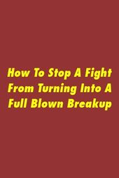 How To Stop A Fight From Turning Into A Full Blown Breakup by relationshare.xyz
