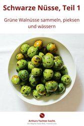 Beizen von schwarzen Nüssen, Teil 1: Grüne Nüsse pflücken, stechen und gießen   – DIY Gastgeschenke