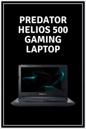 Predator Helios 500 Gaming Laptop $1,999.99