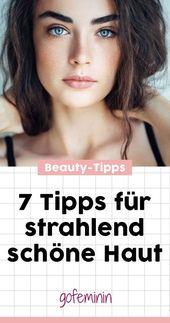 Mehr Glow? Diese 7 genialen Tipps sorgen sofort für mehr Ausstrahlung! #beauty …