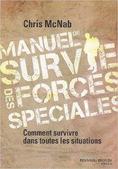 Manuel De Survie Des Forces Speciales De Chris Mcnab Manuel De Survie Forces Speciales Technique De Survie