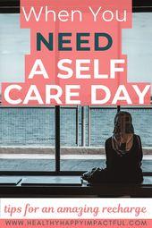 Wenn Sie einen Self-Care-Tag brauchen – Mental Health