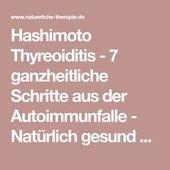 Hashimotos Schilddrüsenentzündung – 7 ganzheitliche Schritte von der Autoimmunfalle …   – Gesundheit