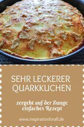 Quark cake tender – receita simples, rápida e deliciosa   – Leckere Rezepte von inspirationforall.de – einfach, schnell, besonders