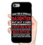 Ja, ich bin eine verwöhnte Tochter, aber nicht Ihre lustige iPhone Case & Funny Samsung Gelaxy Case Flexi, Tough und Slim Phone Case