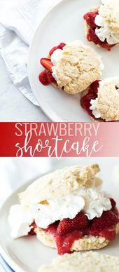Strawberry Shortcakes | homemade strawberry recipes | strawberry dessert recipes…
