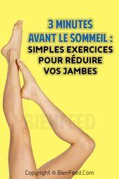 three minutes avant le sommeil : simples exercices pour réduire vos jambes