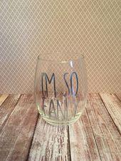 Ich bin so schick Stemless Weinglas – lustige Weinglas – Lehrer Weinglas – Mama Weinglas – Wein Becher – Fun Weinglas – lustige Barware   – Wine Glasses