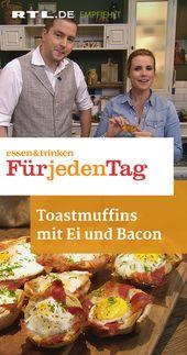 """Toastmuffins mit Ei und Bacon – RTLplus: """"essen & trinken – Für jeden Tag"""""""