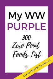 My WW Purple 300 Zero Point Foods List – Free Printable PDF