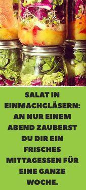 Salat in Einmachgläsern: An einem Abend können Sie frisch zu Mittag essen … -…   – Salat Rezept