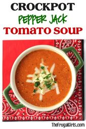 Crockpot Pepper Jack Tomatensuppe Rezept! ~ von TheFrugalGirls.com ~ dein Geschmack …