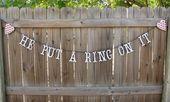 Engagement He Put A Ring On It Banner, Photo Prop, Enagagement party decor, Wedding Ideas, Bridal Shower Banner, Bachelorette Party Banner