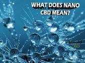What Is Nano CBD Oil?