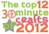 The Top 12 Quick Crafts of 2012