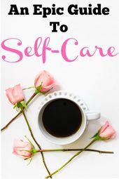 Der ultimative Leitfaden zur Selbstpflege – Inspiration