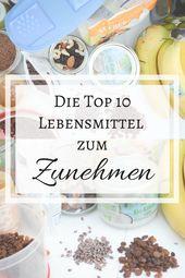 Top 10 Lebensmittel zum Zunehmen