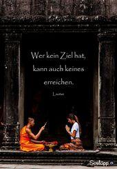 Wer kein Ziel hat kann auch keines erreichen.  Laotse Sprüche / Zitate / Quot #…