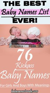 76 Kickass Baby Names For Girls And Boys With Meanings   – Baby names