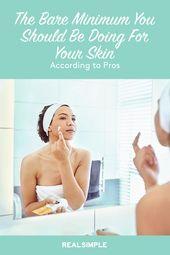Dies ist die Hautpflege-Routine mit dem absoluten Minimum, die Sie laut Experten jeden Tag machen sollten – Skincare, Makeup and Fragrance