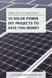 10 Solar Power Diy Projects To Save You Money With Images Solar Power Diy Projects Solar Power Diy Solar Panels