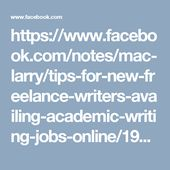facebook com notes mac larry tips for new lance   facebook com notes mac larry tips for new lance writers availing academic writing jobs online 192461107853684 academic writing