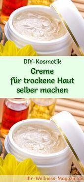Machen Sie die Creme für trockene Haut selbst – Rezept und Anleitung   – DIY – selbstgemachte Pflege für Körper, Haut und Haare