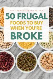 50 sparsame Lebensmittel, die Sie kaufen können, wenn Sie pleite sind   – Healthy Recipes