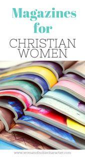 7 magazines géniaux pour les femmes chrétiennes à vérifier   – The Proverbs 31 Wife
