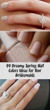 99 Verträumte Frühlingsnagelfarbe Ideen für Ihre Brautjungfern – Schönheit –