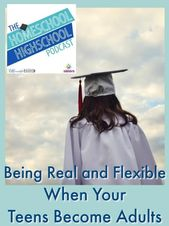 Homeschool Highschool Podcast Ep 99: Being Actual With Your Grownup Youngsters