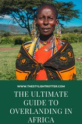 The Ultimate Guide to Overlanding in Africa – The Stylish Trotter