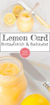 Einfaches Lemon Curd Rezept   Backen macht glücklich