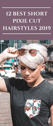 12 Best Short Pixie Cut Hairstyles 2019 #hairstyles #Pixiehair #haircut #fashion #hairstyle