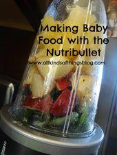 Préparer des aliments pour bébés à l'aide d'un Nutribullet www.allkindsofthi …   – Babies food