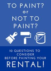 To Paint or Not to Paint? 10 Questions to Consider Before Painting Your Rental