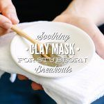 Soothing Clay Mask For Stubborn Breakouts (and Scars)